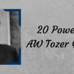 20 Powerful AW Tozer Quotes