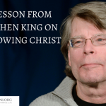 A LESSON FROM STEPHEN KING ON FOLLOWING CHRIST