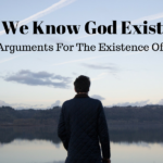 How Do We Know God Exists?