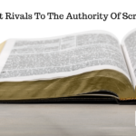 The 5 Greatest Rivals To The Authority Of Scripture
