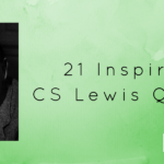21 Inspiring CS Lewis Quotes