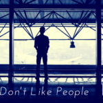 But You Don't Like People